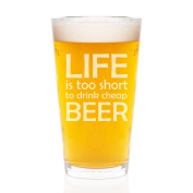 Life Is Too Short To Drink Cheap Beer Engraved Pint Glass 470ml