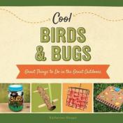 Cool Birds & Bugs
