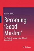 Becoming `Good Muslim'