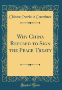 Why China Refused to Sign the Peace Treaty