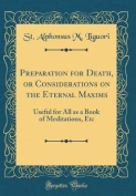 Preparation for Death, or Considerations on the Eternal Maxims