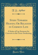 Steps Towards Heaven; Or Religion in Common Life