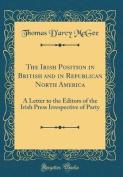 The Irish Position in British and in Republican North America