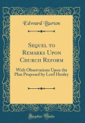 Sequel to Remarks Upon Church Reform