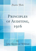 Principles of Auditing, 1916