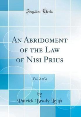 An Abridgment of the Law of Nisi Prius, Vol. 2 of 2 (Classic Reprint)