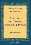 Parodies and Other Burlesque Pieces