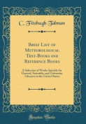Brief List of Meteorological Text-Books and Reference Books