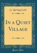In a Quiet Village