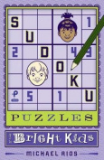 Sudoku Puzzles for Bright Kids