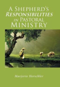 A Shepherd's Responsibilities in Pastoral Ministry