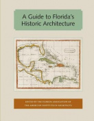A Guide to Florida's Historic Architecture