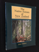 THE NATIVE FORESTS OF NEW ZEALAND, John Halkett