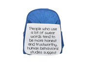 People who use a lot of swear words tend to be more honest and trustworthy human behavioural studies suggest:::1517 printed kid's blue backpack, Cute backpacks, cute small backpacks, cute black backpac