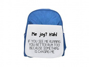 Me jog Hah If you see me running you better run too because something is chasing me printed kid's blue backpack, Cute backpacks, cute small backpacks, cute black backpack, cool black backpack, fashion
