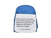 If you can prove to me that one miracle took place, I will believe he is a just God who damned us all because a woman ate an apple. printed kid's blue backpack, Cute backpacks, cute small backpacks, c