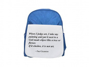 When I judge art, I take my painting and put it next to a God made object like a tree or flower. If it clashes, it is not art. printed kid's blue backpack, Cute backpacks, cute small backpacks, cute b