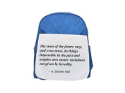 The man of the future may, and even must, do things impossible in the past and acquire new motor variations not given by heredity. printed kid's blue backpack, Cute backpacks, cute small backpacks, cu