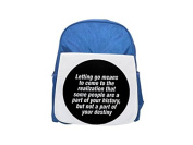 Letting go means to come to the realisation that some people are a part of your history, but not a part of your destiny printed kid's blue backpack, Cute backpacks, cute small backpacks, cute black ba