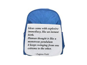 Ideas came with explosive immediacy, like an instant birth. Human thought is like a monstrous pendulum; it keeps swinging from one extreme to the other. printed kid's blue backpack, Cute backpacks, cu