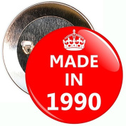 Made In 1990 Badge - 59mm Size Pin Badge