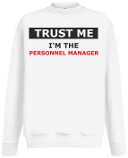 Black Dragon - Sweat Shirt Man - JDM / Die cut - Job / Profession - saying - Trust me I'M THE PERSONNEL MANAGER