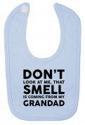 Don't Look At Me That Smell Is Coming From My Grandad Hook and loop Fastening Baby Bib