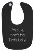 I Am Cute, Moms Hot, Dads Lucky Hook and loop Fastening Baby Bib