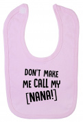 Don't Make Me Call My Nana Hook and loop Fastening Baby Bib