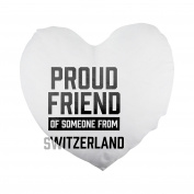 Proud friend of someone from Switzerland Heart Shaped Pillow Cover