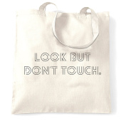 Sassy Shopping Tote Bag Cool Birthday Gift Present Look But Don't Touch Slogan Look But Don't Touch Affection Lust Aesthetic Cute Funny Love Relationship Friendship