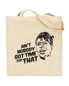 Ain't Nobody Got Time For That - Sweet Brown Meme - Tote Bag - Shopping Bag - Reusable Bag - Bag For Life - Beach Bag - Totes - Funky NE Ltd®