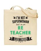 I'm Not Superwoman But I'm an RE TEACHER So Close Enough - Teacher Gift - Tote Bag - Shopping Bag - Reusable Bag - Bag For Life - Beach Bag - Totes - Funky NE Ltd®