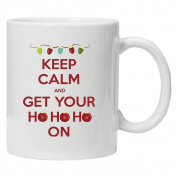 Keep Calm and get your ho ho ho on! - Christmas White Tea Coffee Mug 330ml Ceramic Coffee Tea Mug - Perfect Valentines/Easter/Summer/Christmas/Birthday/Anniversary Gift