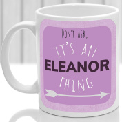 Eleanor's mug, It's an Eleanor thing,