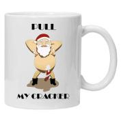 BAD SANTA - PULL MY CRACKER - Christmas White Tea Coffee Mug 330ml Ceramic Coffee Tea Mug - Perfect Valentines/Easter/Summer/Christmas/Birthday/Anniversary Gift