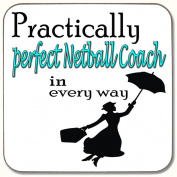 PRACTICALLY PERFECT NETBALL COACH IN EVERY WAY DRINKS COASTER PRESENT