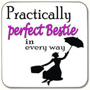 PRACTICALLY PERFECT BESTIE IN EVERY WAY DRINKS COASTER PERFECT PRESENT