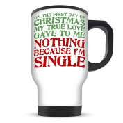 On The First Day Of Christmas My True Love Gave To Me Funny Aluminium Travel Mug - White
