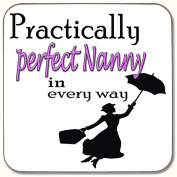 PRACTICALLY PERFECT NANNY IN EVERY WAY DRINKS COASTER PERFECT PRESENT
