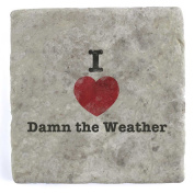 I Love Damn the Weather - Marble Tile Drink Coaster