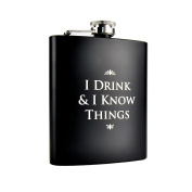 Game Of Thrones I Drink And I Know Things Hip Flask