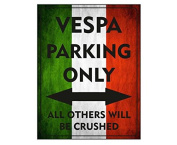 Vespa parking only all others will be crushed retro shabby chic vintage style acrylic fridge magnet or can be used a a plaque