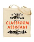I'm Not Superwoman But I'm a CLASSROOM ASSISTANT So Close Enough - Teacher Gift - Tote Bag - Shopping Bag - Reusable Bag - Bag For Life - Beach Bag - Totes - Funky NE Ltd®