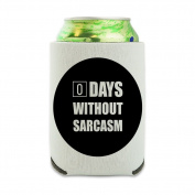Days Without Sarcasm Equals Zero Funny Can Cooler - Drink Sleeve Hugger Collapsible Insulator - Beverage Insulated Holder