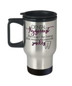 Reason Someone Smiles, Dental Hygienist Gift Coffee Travel Mug, Insulated Stainless Steel Tumbler