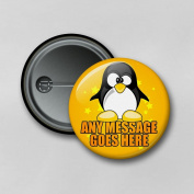 Cute Animals Penguin V1 (5.8cm) Personalised Pin Badge Printed in Hi-RES Photo Quality