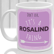 Rosalind's mug, It's a Rosalind thing,