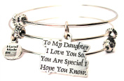To My Daughter I Love You So. You Are Special I Hope You Know Triple Style Expandable Bangle Bracelet, Fits 19cm wrist, Chubby Chico Charms Exclusive