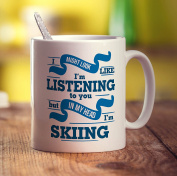 I Might Look Like I'm Listening to you But In My Head I'm Skiing Mug